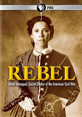REBEL:LORETA VELAZQUEZ SECRET SOLDIER BY VELAZQUEZ,LORETA (DVD)