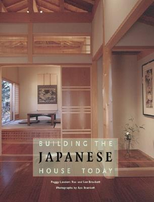 Building The Japanese House Today By Brackett, Aya/ Brackett, Len/ Brackett, Aya (PHT)